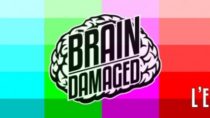 Edito Visuel Brain Damaged