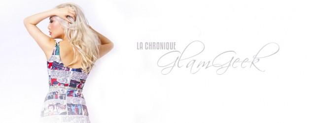chronique glamgeek