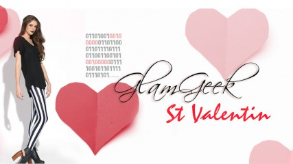speciala saint valentin comment choisir son geek en 5 lecon