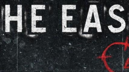 the east première bande-annonce et affiche