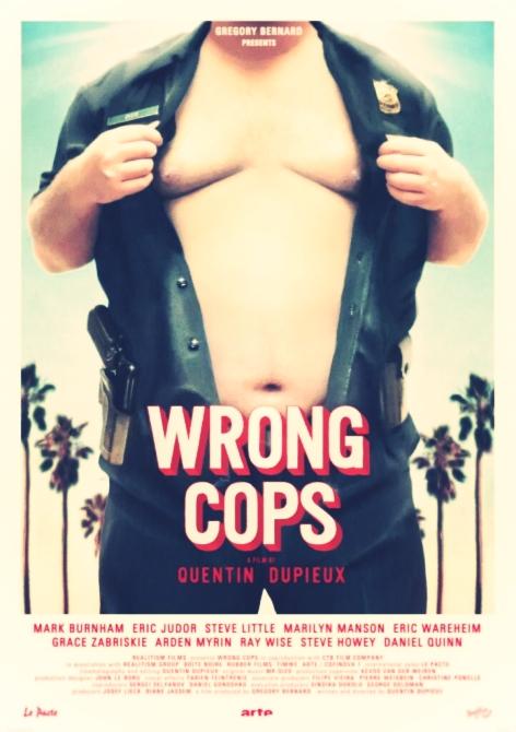 http://braindamaged.fr/wp-content/uploads/2013/09/wrong-cops-poster.jpg