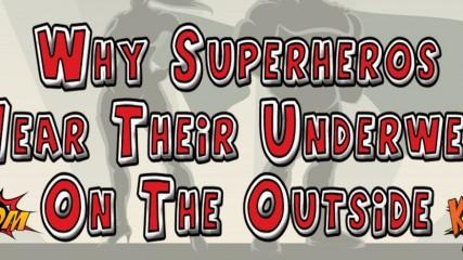 Pourquoi les super-héros pour leur slip à l'extérieur ? - une