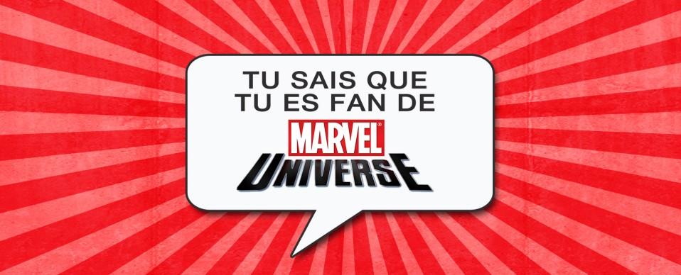 tu sais que tu es fan de marvel universe