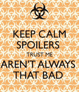 keep-calm-spoilers-trust-me-aren-t-always-that-bad