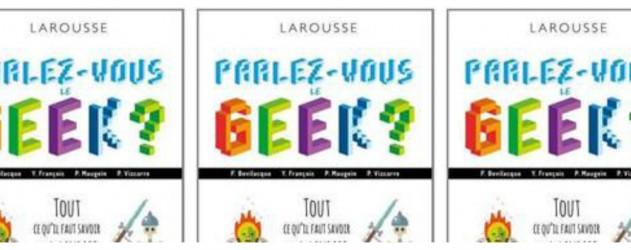 parlez-vous-le-geek-le-livre-du-parle-geek-bientot-disponible-une